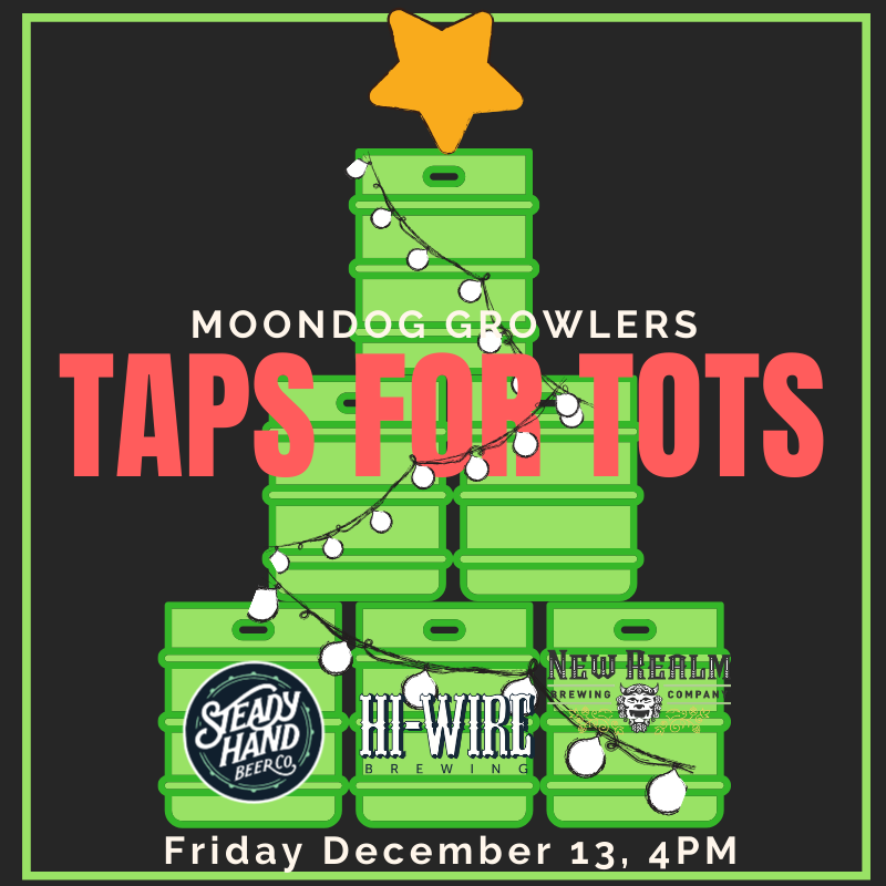 Moondog Growlers & Friends Taps for Tots