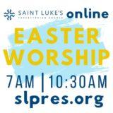 Saint Luke's Easter Worship Online