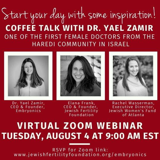 Coffee Talk Zoom Webinar with JFF & Dr. Yael Zamir on embryonics