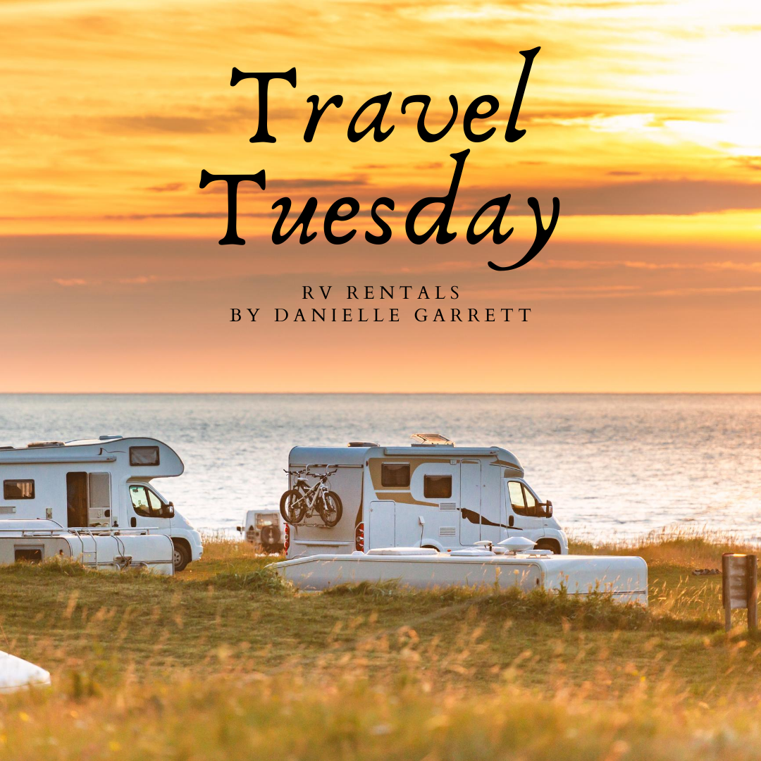 Travel Tuesday With Danielle 3 Options For Local Rv Rentals Travel Poll The Aha Connection