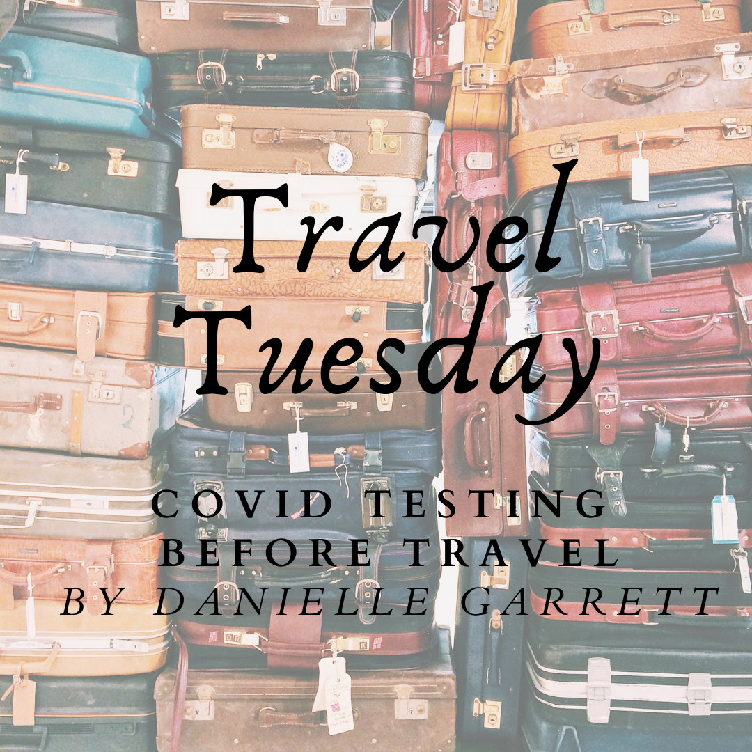 Travel Tuesday Covid Testing Before Travel The Aha Connection