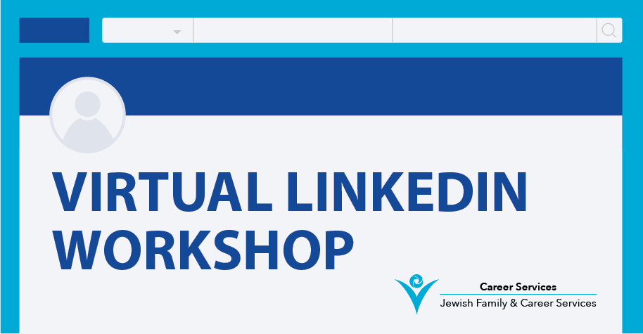 Virtual LinkedIn Workshop - Jewish Family & Career Services