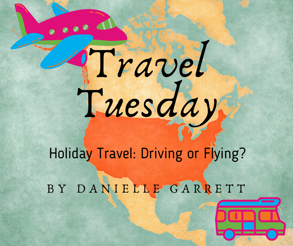 Travel Tuesday With Danielle Holiday Travel Driving Or Flying The Aha Connection